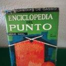 Libros de segunda mano: ENCICLOPEDIA DEL PUNTO DE ANGELES NADAL. Lote 164591209