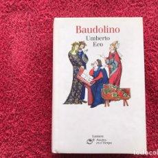 Libros de segunda mano: 2001. BAUDOLINO. UMBERTO ECO. TRADUCIDO AL CASTELLANO, HELENA LOZANO MIRALLES. EDIT. LUMEN. Lote 164591734