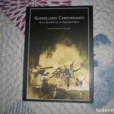Libros de segunda mano: GUERRILLEROS CAMPURRIANOS EN LA GUERRA DE LA INDEPENDENCIA;NICANOR GUTIÉRREZ;CANT.. TRADICIONAL 2008. Lote 164596158