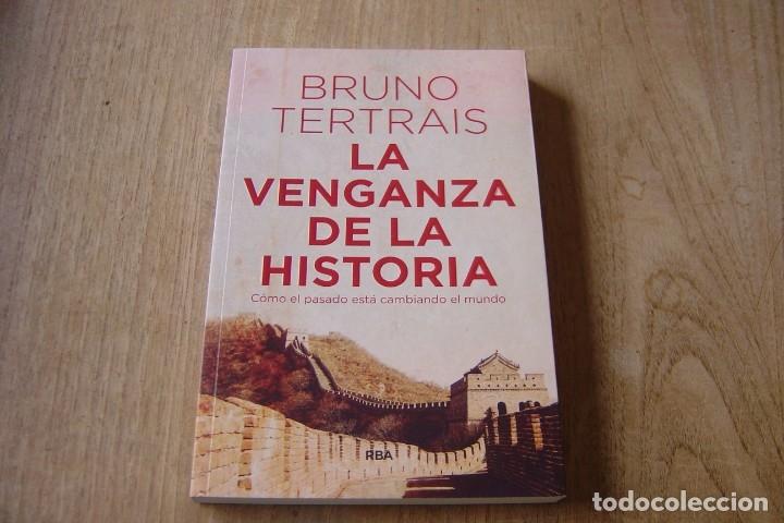 LA VENGANZA DE LA HISTORIA. BRUNO TERTRAIS. RBA . 1A EDICIÓN 2018 (Libros de Segunda Mano - Pensamiento - Otros)