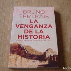 Libros de segunda mano: LA VENGANZA DE LA HISTORIA. BRUNO TERTRAIS. RBA . 1A EDICIÓN 2018. Lote 164134734