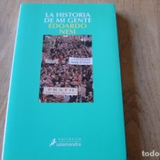 Libros de segunda mano: LA HISTORIA DE MI GENTE. EDOARDO NESI. SALAMANDRA. 1A EDICIÓN 2012. Lote 164426930