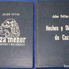 Libros de segunda mano: HECHOS Y DICHOS DE CAZA - CAZA MENOR - JULIAN SETTIER - INSTITUTO EDITORIAL REUS S.A. (1951 / 1956). Lote 164605250