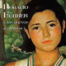 Libros de segunda mano: HORACIO FERRER Y LOS NUEVOS REALISMOS. Lote 164613178