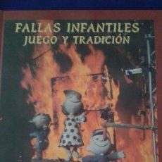 Libros de segunda mano: FALLAS INFANTILES JUEGO Y TRADICION. Lote 164626086