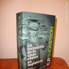 Libros de segunda mano: LA FORMACIÓN DE LA CLASE OBRERA EN INGLATERRA - E. P. THOMPSON - CAPITÁN SWING, COMO NUEVO. Lote 164666682