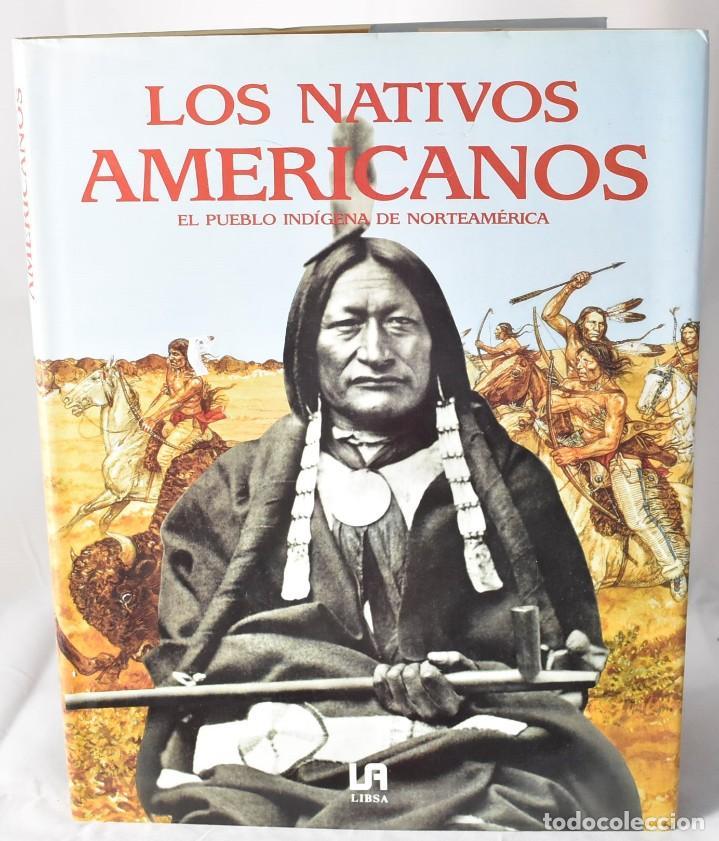LOS NATIVOS AMERICANOS. EL PUEBLO INDÍGENA DE NORTEAMERICA. (Libros de Segunda Mano - Ciencias, Manuales y Oficios - Otros)