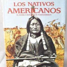 Libros de segunda mano: LOS NATIVOS AMERICANOS. EL PUEBLO INDÍGENA DE NORTEAMERICA.. Lote 164690962