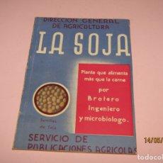 Libros de segunda mano: ANTIGUO LIBRO 2ª REPÚBLICA ESPAÑOLA LA SOJA DIRECCIÓN GENERAL DE AGRICULTURA - AÑO 1937. Lote 164711562