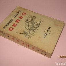Libros de segunda mano: ANTIGUO ALMANAQUE AGRÍCOLA CERES DEL AÑO 1945. Lote 164717406