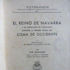 Libros de segunda mano: EL REINO DE NAVARRA Y SU OBISPADO DE PAMPLONA... JOSÉ ZUNZUNEGUI EXCELENTE ENCUADERNACIÓN.. Lote 164717542