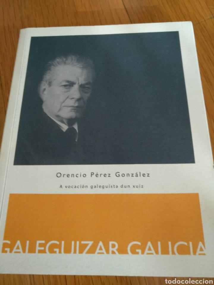 ORENCIO PÉREZ GONZÁLEZ. A VOCACIÓN GALEGUISTA FIN XUIZ. GALEGUIZAR GALICIA, 2008 (Libros de Segunda Mano - Bellas artes, ocio y coleccionismo - Otros)