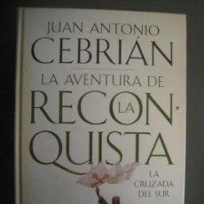 Libros de segunda mano: LA AVENTURA DE LA RECONQUISTA JUAN ANTONIO CEBRIÁN. Lote 164782946