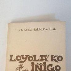 Libros de segunda mano: LOYOLA'KO IÑIGO 1967 - J.L.ARRIZABALAGA'TAR K.M.. - ANTZERKIA. Lote 92251730
