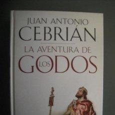 Libros de segunda mano: LA AVENTURA DE LOS GODOS JUAN ANTONIO CEBRIÁN. Lote 164783350