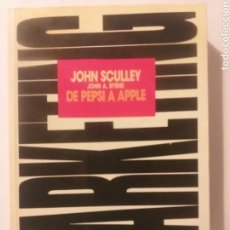 Libros de segunda mano: PENSAMIENTO . DE PEPSI A APPLE . JOHN SCULLEY . EDICIONES B 1988. Lote 164764270