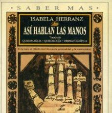 Libros de segunda mano: ASI HABLAN LAS MANOS. ISABELA HERRANZ. PLAZA & JANES. 1989. Lote 164806714