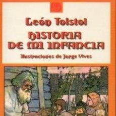 Libros de segunda mano: HISTORIA DE MI INFANCIA LEON TOLSTOI. Lote 164813114