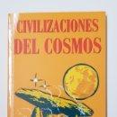 Libros de segunda mano: CIVILIZACIONES DEL COSMOS / COLECCIÓN AÑO CERO - TDK8. Lote 164829338