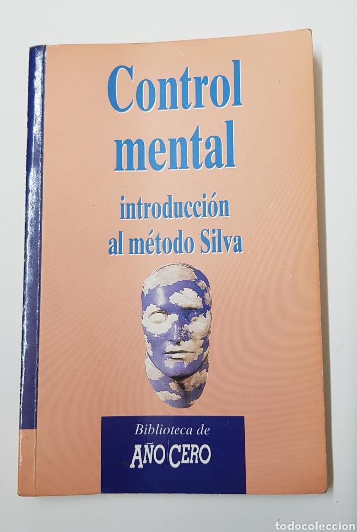 CONTROL MENTAL INTRODUCCIÓN AL MÉTODO SILVA BIBLIOTECA AÑO CERO - TDK8 (Libros de Segunda Mano - Parapsicología y Esoterismo - Otros)