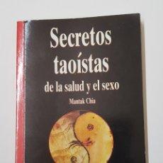 Libros de segunda mano: SECRETOS TAOISTAS DE LA SALUD Y EL SEXO - BIBLIOTECA AÑO CERO - TDK8. Lote 164830674