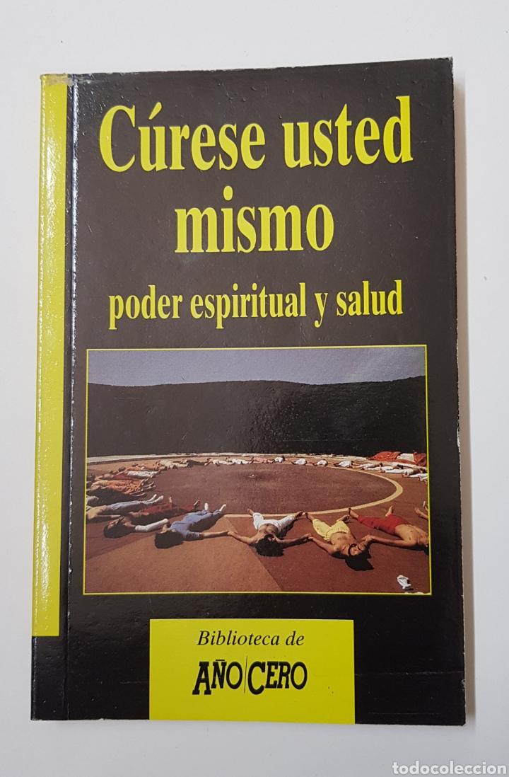 CURESE USTED MISMO PODER ESPIRITUAL Y SALUD - BIBLIOTECA AÑO CERO - TDK8 (Libros de Segunda Mano - Parapsicología y Esoterismo - Otros)