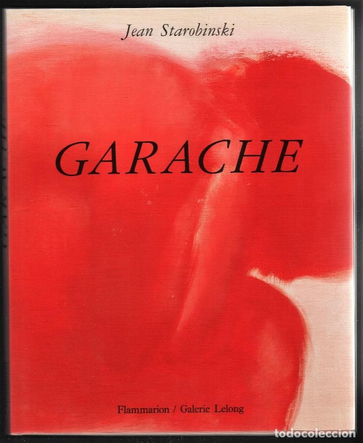 CLAUDE GARACHE JEAN STAROBINSKI FAMMARION GALERIE LELONG 1988 1ª EDICIÓN 109 ÓLEOS GRABADOS DESNUDOS (Libros de Segunda Mano - Bellas artes, ocio y coleccionismo - Otros)