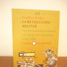 Libros de segunda mano: GEOFFREY PARKER: LA REVOLUCIÓN MILITAR. LAS INNOVACIONES MILITARES Y EL APOGEO DE OCCIDENTE (CRÍTICA. Lote 164854418