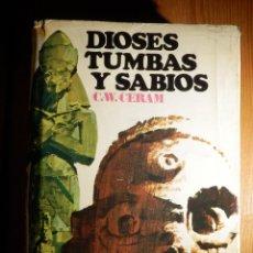 Libros de segunda mano: LIBRO - DIOSES TUMBAS Y SABIOS - C.W. CERAM - EDIDIONES DESTINO 1970 -. Lote 164876638