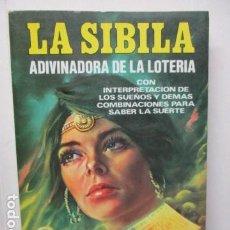 Libros de segunda mano: LA SIBILA (ADIVINADORA DE LA LOTERIA) CON INTERPRETACIONES DE LOS SUEÑOS Y DEMAS PARA SABER SUERTE. Lote 204457561