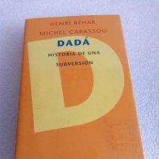 Libros de segunda mano: DADÁ. HISTORIA DE UNA SUBVERSIÓN - HENRI BÉHAR, MICHEL CARASSOU - PENÍNSULA, SIN LEER. Lote 164905694