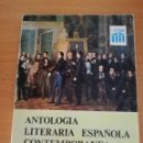 Libros de segunda mano: ANTOLOGÍA LITERARIA ESPAÑOLA CONTEMPORÁNEA (F. LÁZARO / E. CORREA) ANAYA. Lote 164914178