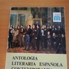 Libros de segunda mano: ANTOLOGÍA LITERARIA ESPAÑOLA CONTEMPORÁNEA (F. LÁZARO / E. CORREA) ANAYA. Lote 213501287