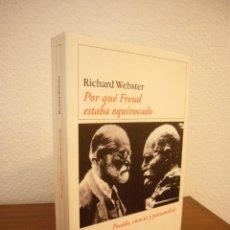 Libros de segunda mano: RICHARD WEBSTER: POR QUÉ FREUD ESTABA EQUIVOCADO (DESTINO, 2002) COMO NUEVO. Lote 164962614