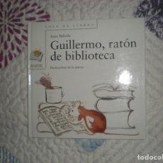Libros de segunda mano: GUILLERMO,RATÓN DE BIBLIOTECA;ASUN BALZOLA;ANAYA 2001. Lote 164964890