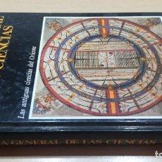 Livros em segunda mão: HISTORIA GENERAL DE LAS CIENCIAS/ LAS ANTIGUAS CIENCIAS DEL ORIENTE/ LA CIENCIA ANTIGUA Y MEDI. Lote 164973166