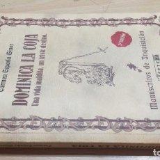 Libros de segunda mano: DOMINICA LA COJA / UNA VIDA MALDITA UN TRISTE DESTINO / MANUSCRITOS DE INQUISICION / CARMEN ES. Lote 164973522