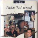 Libros de segunda mano: LOS BORBONES INCÓMODOS. JUAN BALANSÓ. PLAZA & JANÉS.. Lote 164974366