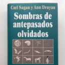 Libros de segunda mano: SOMBRAS DE ANTEPASADOS OLVIDADOS - CARL SAGAN Y ANN DRUYAN. Lote 164978406