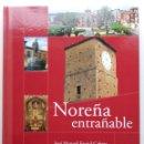Libros de segunda mano: NOREÑA ENTRAÑABLE - JOSE MANUEL FANJUL CABEZA - 2008 - AYUNTAMIENTO DE NOREÑA, ASTURIAS. Lote 164984102