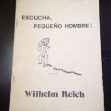 Libros de segunda mano: WILHELM REICH. ESCUCHA, PEQUEÑO HOMBRE. EDICIONES PAYOT PARIS. RARO. SIN FECHA.. Lote 164988024