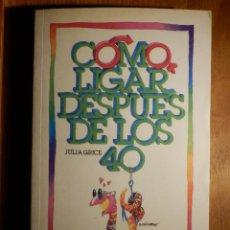 Libros de segunda mano: LIGAR DESPUES DE LOS 40 - DOLCE VITA. Lote 164988030