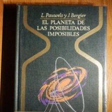 Libros de segunda mano: OTROS MUNDOS - EL PLANETA DE LAS POSIBILIDADES IMPOSIBLES - L. PAWWELS Y J BERGUIER - PLAZA & JANES. Lote 164988042