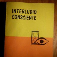 Libros de segunda mano: INTERLUDIO CONSCIENTE - LIBRERIA ROSACRUCES - GRAN LOGIA SUPREMA AMORC - 1973. Lote 209396652