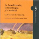 Libros de segunda mano: LA BENEFICENCIA, LA FILANTROPÍA Y LA CARIDAD / CONCEPCIÓN ARENAL. Lote 165034050