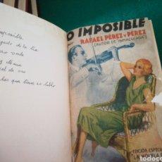 Libros de segunda mano: NOVELA ROSA LO IMPOSIBLE....R.PEREZ Y PEREZ. Lote 165039321