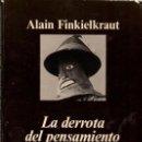 Libros de segunda mano: LA DERROTA DEL PENSAMIENTO / ALAIN FINKIELKRAUT. Lote 165040426