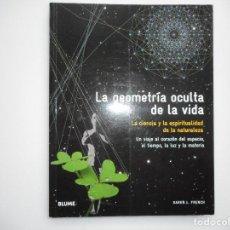 Libros de segunda mano: KAREN L. FRENCH LA GEOMETRÍA OCULTA DE LA VIDA Y94077. Lote 165046346