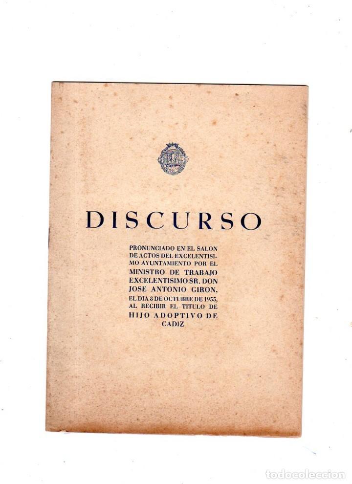 DISCURSO. MINISTRO DE TRABAJO SR. DON JOSE GIRON. RECIBE EL TITULO DE HIJO ADOPTIVO DE CADIZ. 1955. (Libros de Segunda Mano - Pensamiento - Otros)