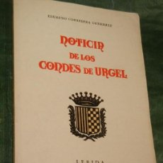 Libros de segunda mano: NOTICIA DE LOS CONDES DE URGEL, DE EDUARDO CORREDERA GUTIERREZ - 1973. Lote 165051974